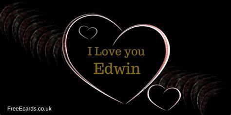 I Love You Edwin  Free Ecards