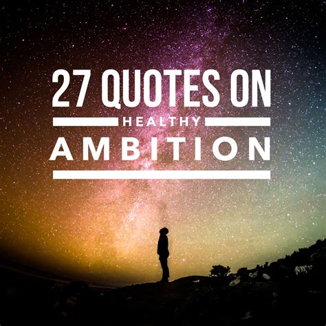 27 Quotes On Healthy Ambition   LIVE TRUE