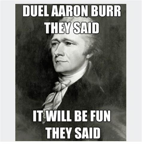 Aaron Meme 25 Best Memes About Aaron Burr Aaron Burr Memes