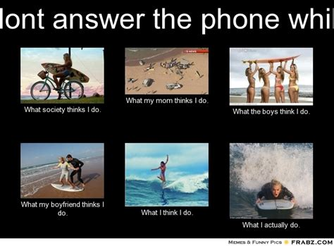Answer Your Phone Meme - when the answer doesn t come it s not s by frederick lenz like success