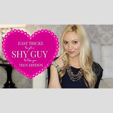4 Easy Tricks To Get A Shy Guy To Like You Teen Edition Youtube