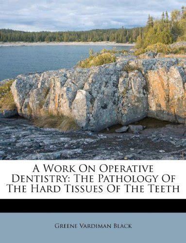 work  operative dentistry  pathology   hard