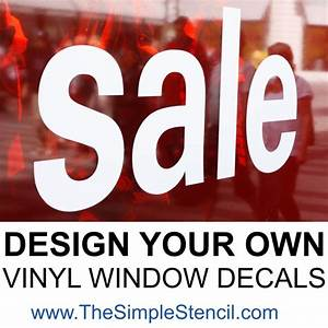 do it yourself custom vinyl window decals the simple stencil With design your own vinyl lettering
