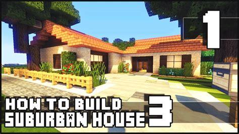minecraft   build small suburban house  part  youtube