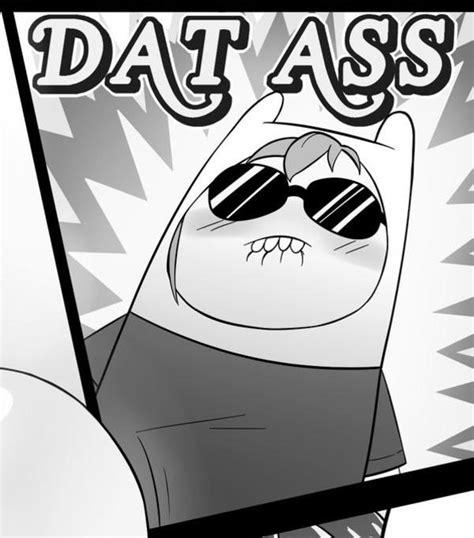 Day Ass Meme - image 711633 dat ass know your meme