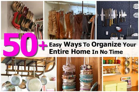 50+ Easy Ways To Organize Your Entire Home In No Time