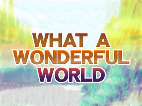 What Is World what a wonderful world dancedancerevolution supernova