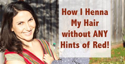 How I Dyed My Hair With Henna Without Any Hints Of Red
