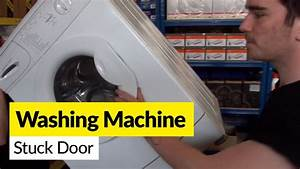 How To Open A Washing Machine Door That U0026 39 S Stuck Closed