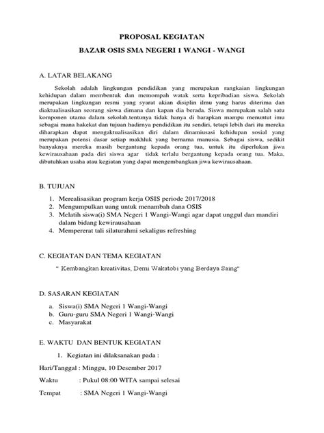 Proposal kegiatan adalah tulisan yang disusun secara sistematis yang bertujuan untuk menjelaskan rencana dan tujuan suatu kegiatan kepada pembaca agar memiliki pemahaman yang lebih jelas dan. Proposal Kegiatan Bazar