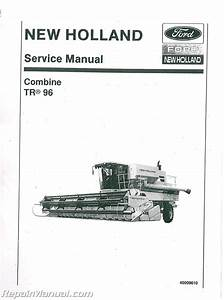 Ford New Holland Tr96 Twin Rotor Combine Service Manual