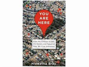 Here We Go Gps : nightside hiawatha bray author of you are here from the compass to gps the history and ~ Medecine-chirurgie-esthetiques.com Avis de Voitures