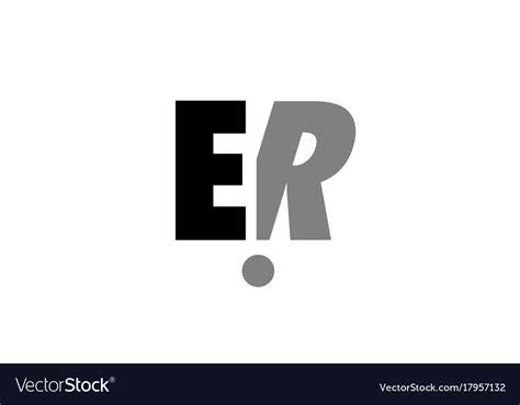 Er E R Black White Grey Alphabet Letter Logo Icon Vector Image