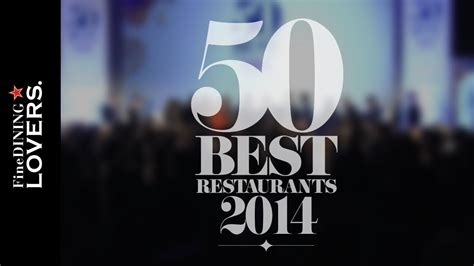 The 50 Best Restaurant 2014 Highlights  Fine Dining