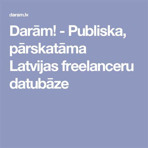 Darām! - Publiska, pārskatāma Latvijas freelanceru ...