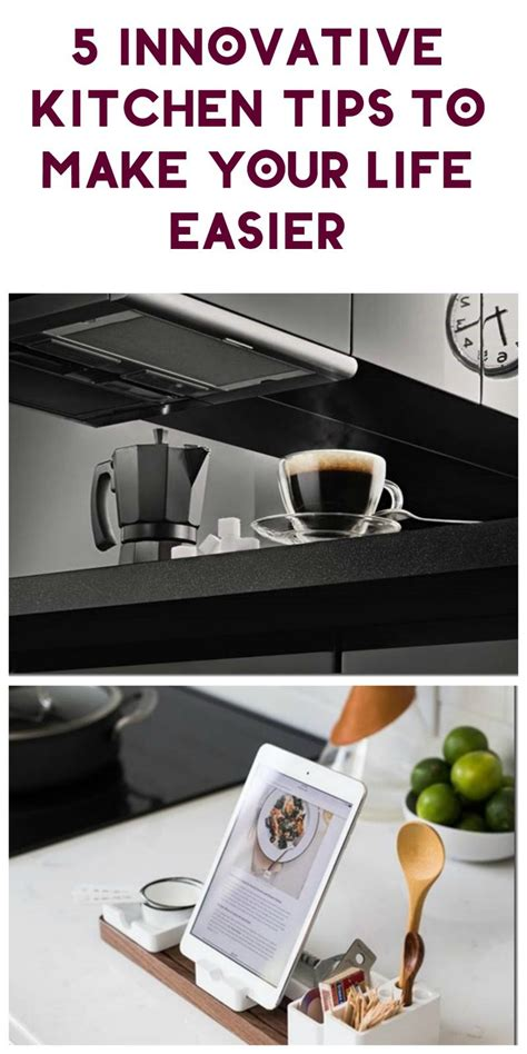 innovative kitchen tips    life easier pretty opinionated
