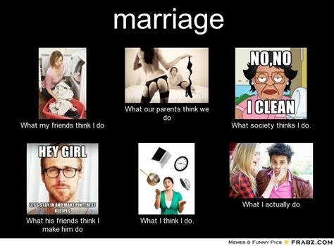 Marriage Meme - marriage meme generator what i do