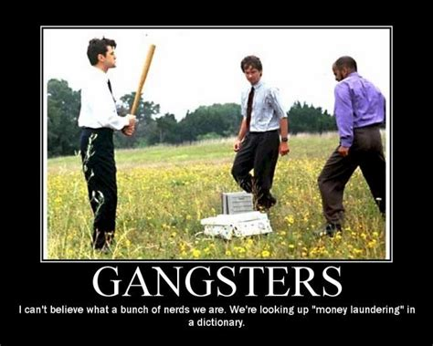 Office Space Gangster by Gangsters S Humor