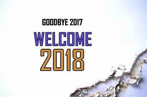 Goodbye 2017 Welcome 2018 Wishes, Bye Bye 2017 Hello 2018 ...
