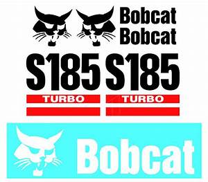 Bobcat S185 T300 Turbo Skid Steer Set Vinyl Decal Sticker Aftermarket
