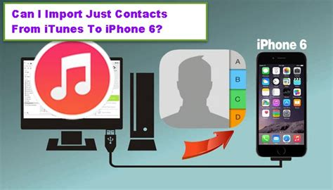 add from itunes to iphone can i import just contacts from itunes to iphone 6