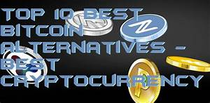 Top 10 Best Bitcoin Alternatives - Best Cryptocurrency