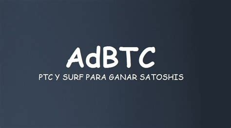 adbtc ptc top  ganar bitcoin gratistutorial