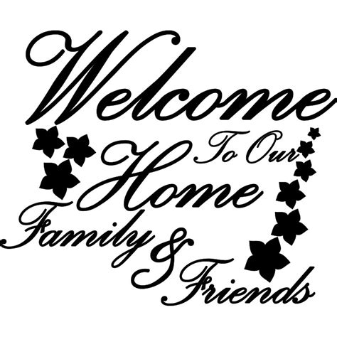 Sticker Citation Welcome To Our Home Family And Friends