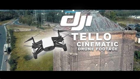 dji tello cinematic drone footage youtube