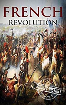 Amazoncom French Revolution A History From Beginning To