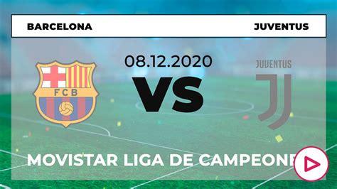 FC Barcelona - Juventus: canal TV y dónde ver en vivo la ...