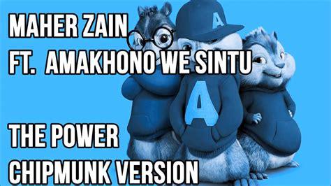 The Power Ft. Amakhono We Sintu (chipmunk