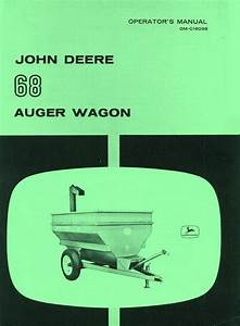 John Deere 68 Auger Wagon Operators Manual Jd