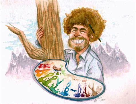 Happy Birthday Bob Ross!!! Noticed The Awesome