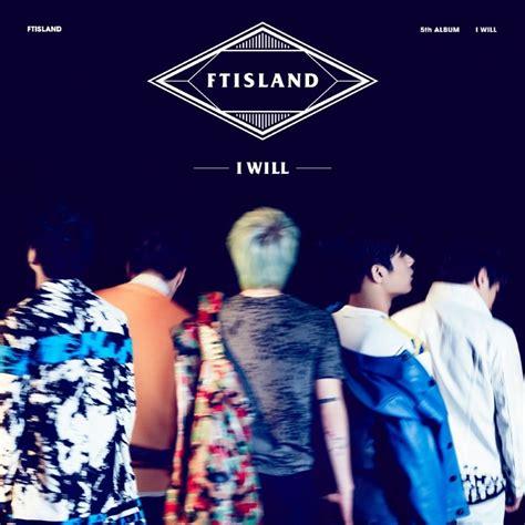 Album Ftisland 5 Go Japanese Album Ftisland I Will Vol 5 Mp3 Itunes