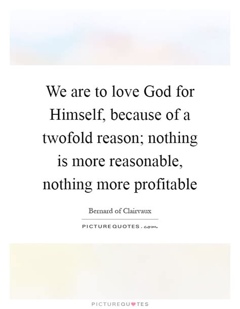We Are To Love God For Himself, Because Of A Twofold