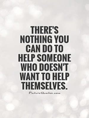 Someone Is There To Help You helping others quotes and sayings quotesgram