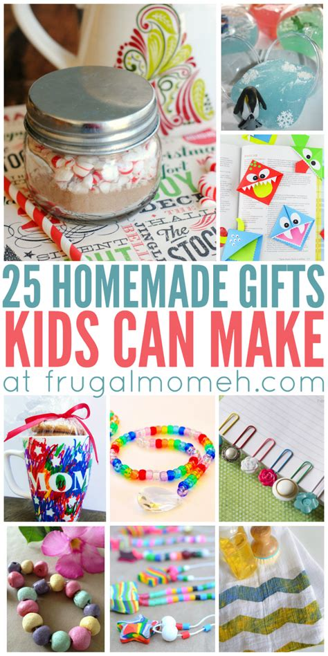 gifts to make homemade gifts that kids can make frugal mom eh