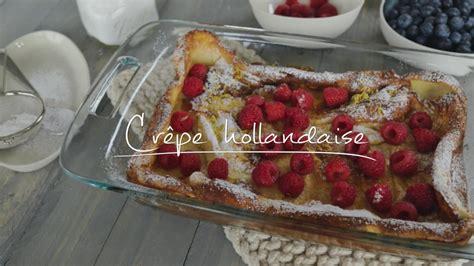 cuisine hollandaise recette crêpe hollandaise cuisine futée parents pressés zone