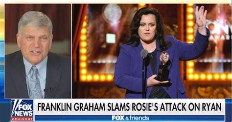 Fox & Friends Urge Franklin Graham To Attack Rosie O ...