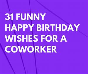31 Funny Happy Birthday Wishes for a Coworker that are ...