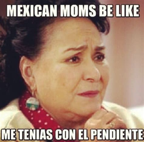 Mexican Memes In Spanish - mexican moms be like quotes pinterest