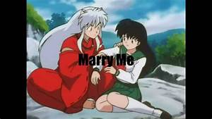 kagome x Inuyasha (Will you marry me?) - YouTube