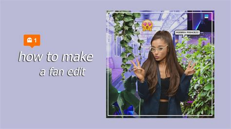 how to make a fan edit video how to make an aesthetic fan edit ariana grande