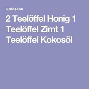 Zimt Honig Abnehmen : 2 teel ffel honig 1 teel ffel zimt 1 teel ffel kokos l abnehmen pinterest gesundheit ~ Frokenaadalensverden.com Haus und Dekorationen