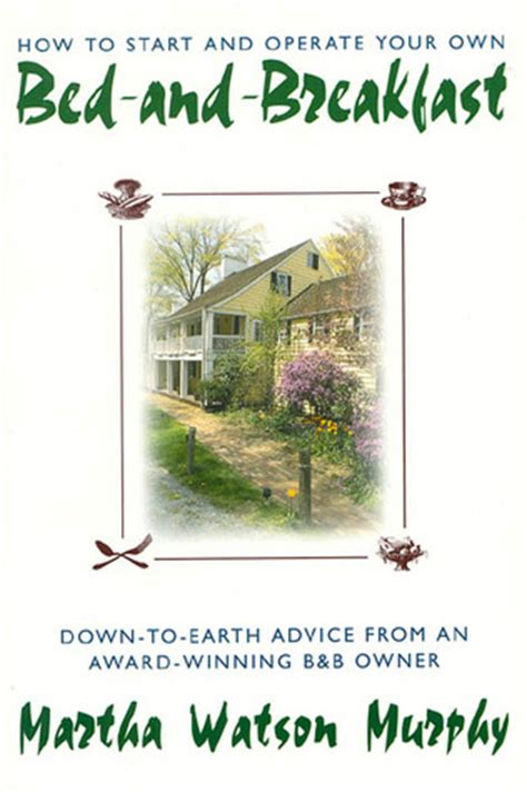 36967 how to start a bed and breakfast how to start and operate your own bed and breakfast