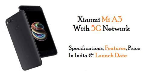 xiaomi mi   price  india specifications features launch date images