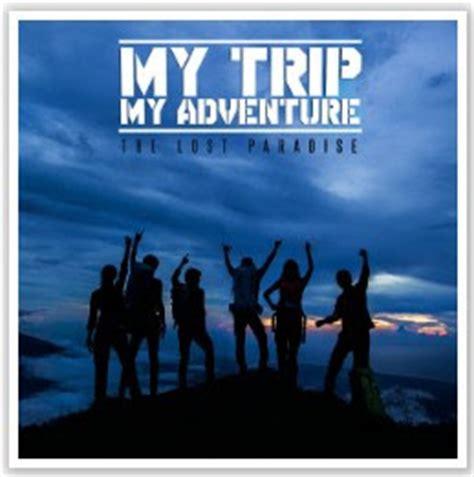 my trip my adventure pendaki lagu isyana sarasvati tanah airku ost my trip
