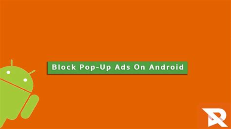 how to block pop up ads on android guide 2018 root my galaxy