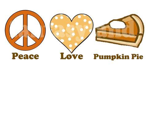 Peace Love And Pumpkin Pie
